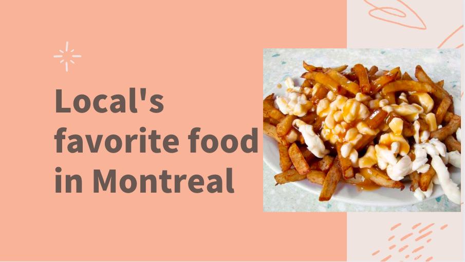 モントリオールの絶品B級グルメ!必ず食べたいご当地フード8選